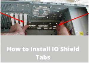 How to install IO shield tabs