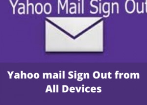 Yahoo mail sign out of all devices
