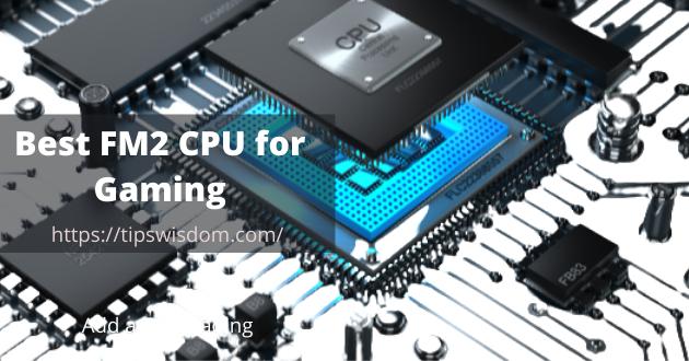 best FM2 CPU