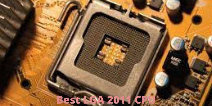Best LGA 2011 CPU