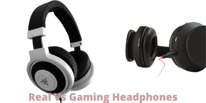 Real Vs Gaming Headphones
