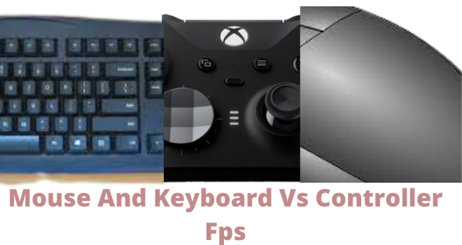 Mouse And Keyboard Vs Controller Fps